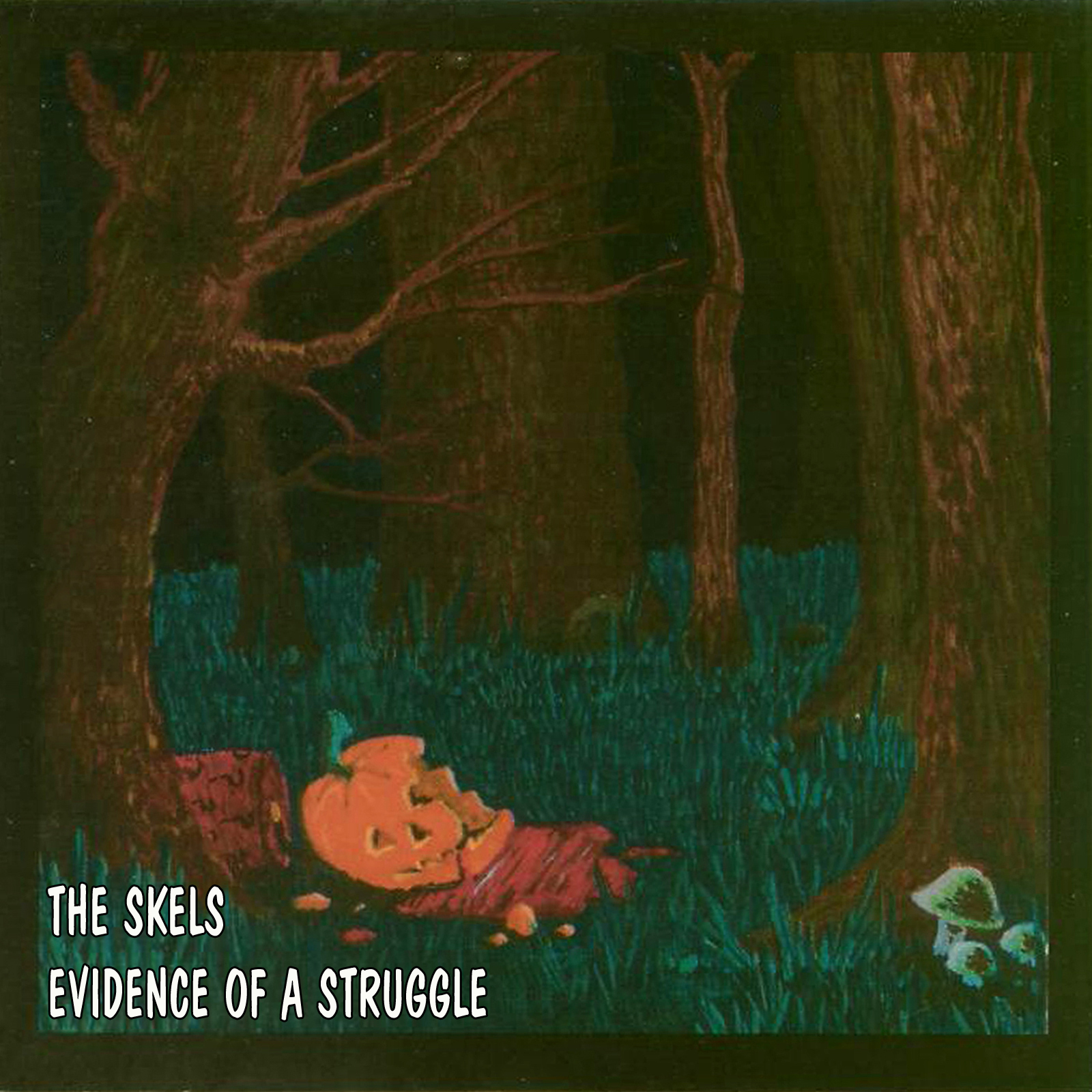 The Skels - Evidence of A Struggle